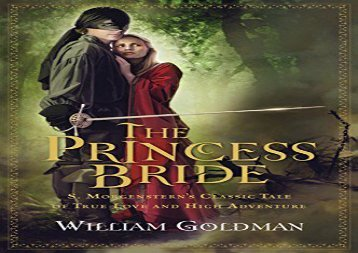 "PDF Download The Princess Bride: S. Morgenstern s Classic Tale of True Love and High Adventure; The ""Good Parts"" Version Review"