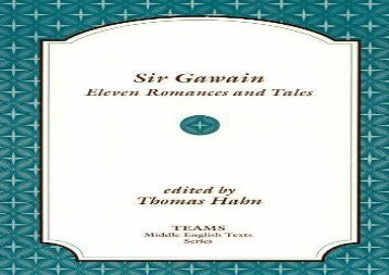 PDF Download Sir Gawain: Eleven Romances and Tales (MIP Teams Middle English Texts Series) Review