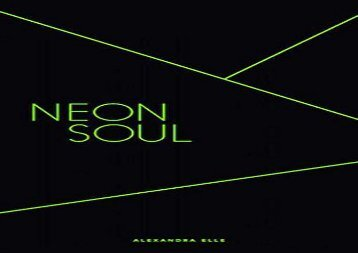 Read Online Neon Soul: A Collection of Poetry and Prose For Kindle