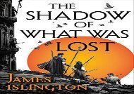 Read Online The Shadow of What Was Lost (Licanius Trilogy) Any Format