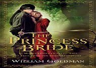 PDF Online The Princess Bride: S. Morgenstern s Classic Tale of True Love and High Adventure Review