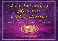 PDF Download The Book of Secret Wisdom: The Prophetic Record of Human Destiny and Evolution For Full