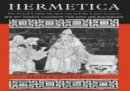 PDF Online Hermetica: The Greek Corpus Hermeticum and the Latin Asclepius in a New English Translation: With Notes and Introduction For Kindle