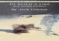 Read Online To Build a Fire and Other Stories (Bantam Classics) Any Format