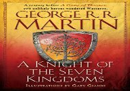 Read Online A Knight of the Seven Kingdoms (Song of Ice and Fire) For Full