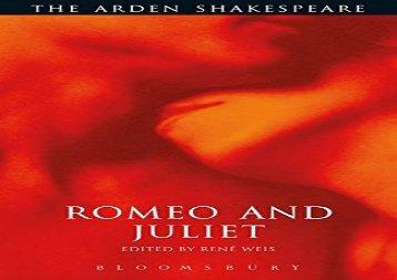 PDF Online Romeo and Juliet: Third Series (Arden Shakespeare) (The Arden Shakespeare Third Series) For Full
