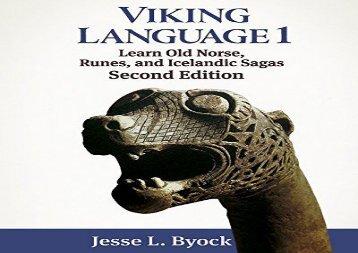 PDF Online Viking Language 1 Learn Old Norse, Runes, and Icelandic Sagas: Volume 1 (Viking Language Series) Review