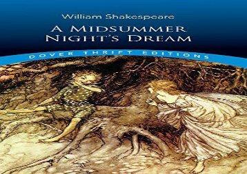 Read Online A Midsummer Night s Dream (Dover Thrift Editions) For Full