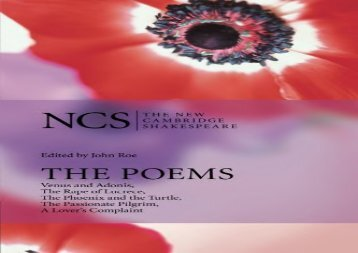 Read Online The Poems: Venus And Adonis, The Rape Of Lucrece, The Phoenix And The Turtle, The Passionate Pilgrim, A Lover s Complaint (The New Cambridge Shakespeare) For Full