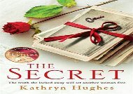 Read Online The Secret: A gripping novel of how far a mother would go for her child from the #1 author of The Letter Epub