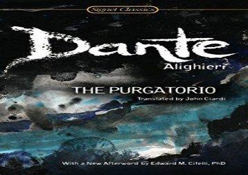 PDF Download The Purgatorio (Signet Classics) For Full
