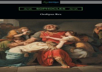 PDF Download Oedipus Rex (Oedipus the King) [Translated by E. H. Plumptre with an Introduction by John Williams White] Epub