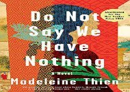 Read Online Do Not Say We Have Nothing For Full