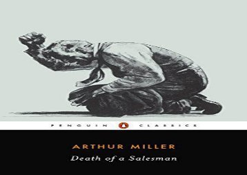 PDF Online Death of a Salesman: Certain Private Conversations in Two Acts and a Requiem (Penguin twentieth-century classics) For Kindle
