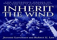 Free PDF Inherit the Wind: The Powerful Drama of the Greatest Courtroom Clash of the Century For Kindle