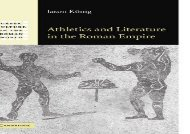 PDF Online Athletics and Literature in the Roman Empire (Greek Culture in the Roman World) For Kindle