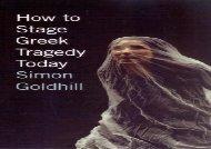 Read Online How to Stage Greek Tragedy Today Epub