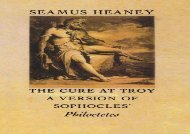 PDF Download The Cure at Troy: A Version of Sophocles  Philoctetes Review