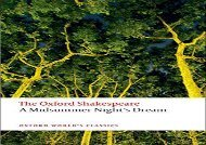 PDF Online A Midsummer Night s Dream: The Oxford Shakespeare (Oxford World s Classics) For Full