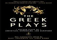 Read Online Greek Plays: Sixteen Plays by Aeschylus, Sophocles, and Euripides (Modern Library Classics (Paperback)) Any Format