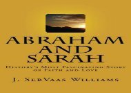PDF Download Abraham and Sarah: History s Most Fascinating Story of Faith and Love For Full
