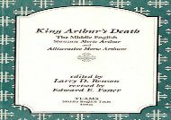 Read Online King Arthur s Death: The Middle English Stanzaic Morte Arthur and Alliterative Morte Arthure (MIP Teams Middle English Texts Series) For Full
