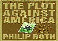 PDF Online The Plot Against America (Vintage International) For Kindle