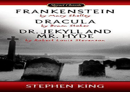Read Online Frankenstein; Dracula; Dr. Jekyll And Mr. Hyde (Signet Classics) For Full
