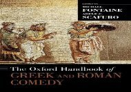 Read Online The Oxford Handbook of Greek and Roman Comedy (Oxford Handbooks) For Kindle