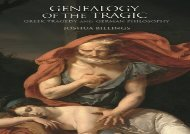 Read Online Genealogy of the Tragic: Greek Tragedy and German Philosophy For Full