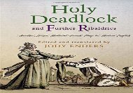 Free PDF Holy Deadlock and Further Ribaldries: Another Dozen Medieval French Plays in Modern English (The Middle Ages Series) For Kindle