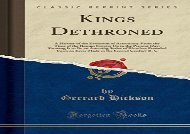 AudioBook Kings Dethroned: A History of the Evolution of Astronomy From the Time of the Roman Empire Up to the Present Day; Showing It to Be an Amazing Series ... in the Second Century B. C (Classic Reprint) Epub