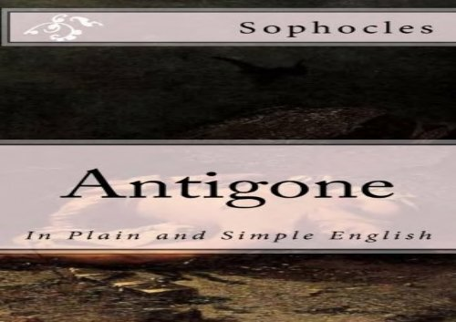 PDF Download Antigone: In Plain and Simple English Review