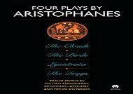 Read Online Four Plays By Aristophanes; the Clouds; the Birds; Lysistrata;        the Frogs (Meridian classics) Review