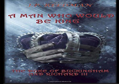 AudioBook A Man Who Would Be King: The Duke of Buckingham and Richard III For Full