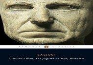 PDF Online Catiline s War, The Jugurthine War, Histories: WITH The Jugurthine War (Penguin Classics) Epub