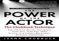 Free PDF The Power of the Actor: The Chubbuck Technique For Kindle