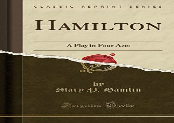 PDF Download Hamilton: A Play in Four Acts (Classic Reprint) For Kindle