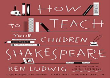 PDF Download How to Teach Your Children Shakespeare Any Format
