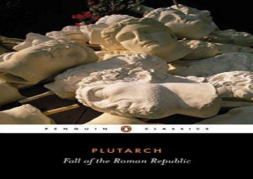 PDF Online Fall of the Roman Republic (Penguin Classics) For Full