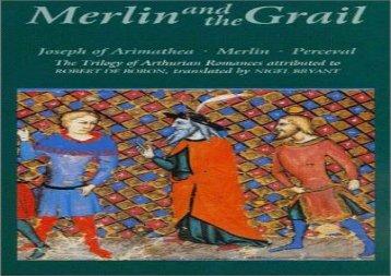 Free PDF Merlin and the Grail: Joseph of Arimathea, Merlin, Perceval: The Trilogy of Arthurian Prose Romances attributed to Robert de Boron (48) (Arthurian Studies) For Kindle