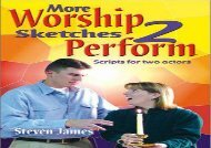 PDF Download More Worship Sketches 2 Perform: Scripts for Two Actors Review
