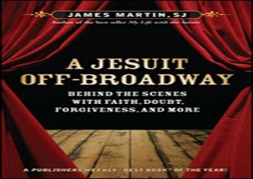 a jesuit off broadway behind the scenes with faith doubt forgiveness and more