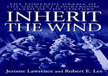 PDF Download Inherit the Wind: The Powerful Drama of the Greatest Courtroom Clash of the Century Any Format