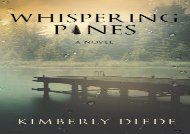 PDF Download Whispering Pines: Volume 1 (Celia s Gifts) For Full