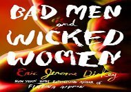 PDF Online Bad Men and Wicked Women ; For Full