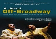 PDF Online A Jesuit Off-broadway: Center Stage with Jesus, Judas, and Life s Big Questions Review