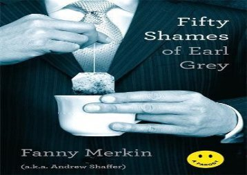 PDF Download Fifty Shames of Earl Grey: A Parody Any Format
