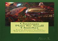 Free PDF Christmas Plays for Small Churches: Easily Produced, Bible Based Christmas Programs for Small Congregations Epub