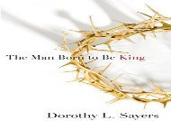 Free PDF The Man Born to Be King: A Play-Cycle on the Life of Our Lord and Saviour Jesus Christ Any Format